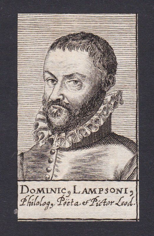 17. Jh. Dominicus Lampsonius / writer poet Humanist Liege Portrait Kupferstich