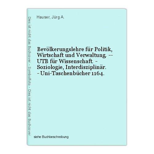 Bevölkerungslehre für Politik, Wirtschaft und Verwaltung. -- UTB für Wissenschaf
