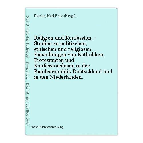 Religion und Konfession. - Studien zu politischen, ethischen und religiösen Eins
