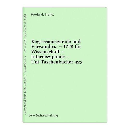 Regressionsgerade und Verwandtes. -- UTB für Wissenschaft. - Interdisziplinär. -
