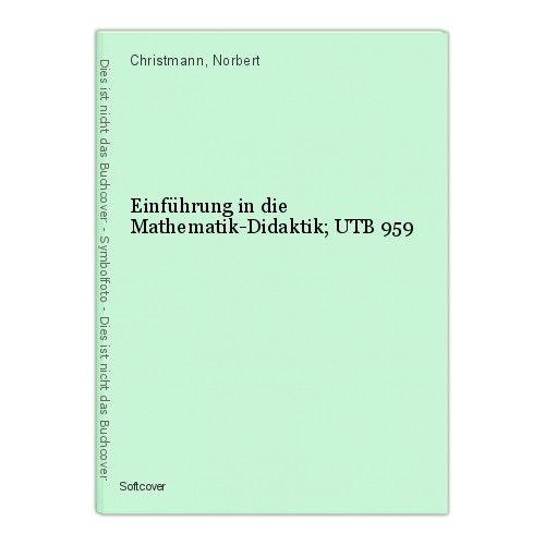 Einführung in die Mathematik-Didaktik; UTB 959 Christmann, Norbert