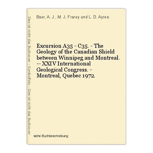 Excursion A35 - C35. - The Geology of the Canadian Shield between Winnipeg and M