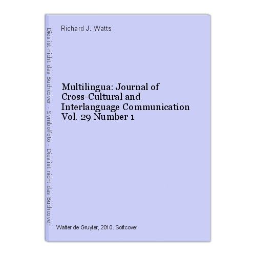 Multilingua: Journal of Cross-Cultural and Interlanguage Communication Vol. 29 N