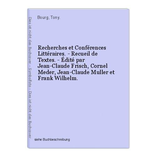 Recherches et Conférences Littéraires. - Recueil de Textes. - Édité par Jean-Cla