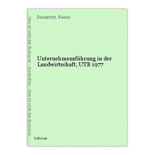 Unternehmensführung in der Landwirtschaft; UTB 1977 Doluschitz, Reiner