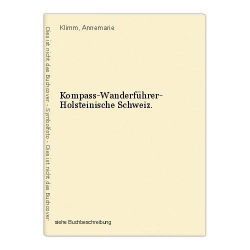 Kompass-Wanderführer- Holsteinische Schweiz. Klimm, Annemarie