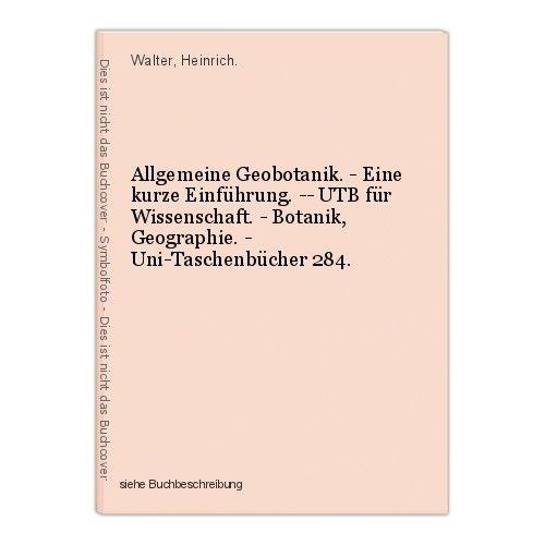 Allgemeine Geobotanik. - Eine kurze Einführung. -- UTB für Wissenschaft. - Botan