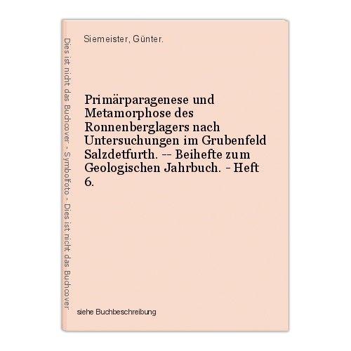 Primärparagenese und Metamorphose des Ronnenberglagers nach Untersuchungen im Gr