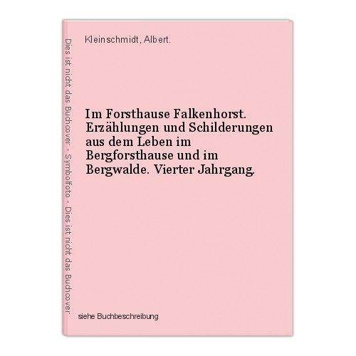Im Forsthause Falkenhorst. Erzählungen und Schilderungen aus dem Leben im Bergfo