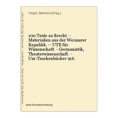 100 Texte zu Brecht. - Materialien aus der Weimarer Republik. -- UTB für Wissens