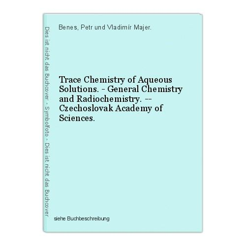 Trace Chemistry of Aqueous Solutions. - General Chemistry and Radiochemistry. --