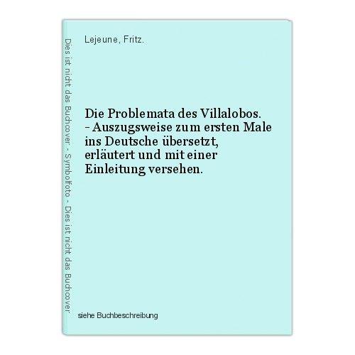 Die Problemata des Villalobos. - Auszugsweise zum ersten Male ins Deutsche übers