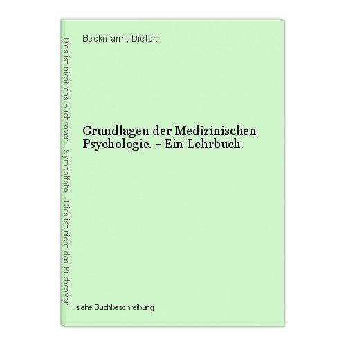Grundlagen der Medizinischen Psychologie. - Ein Lehrbuch. Beckmann, Dieter.