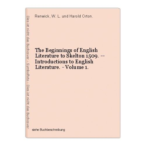 The Beginnings of English Literature to Skelton 1509. -- Introductions to Englis