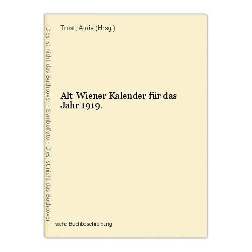 Alt-Wiener Kalender für das Jahr 1919. Trost, Alois (Hrsg.).
