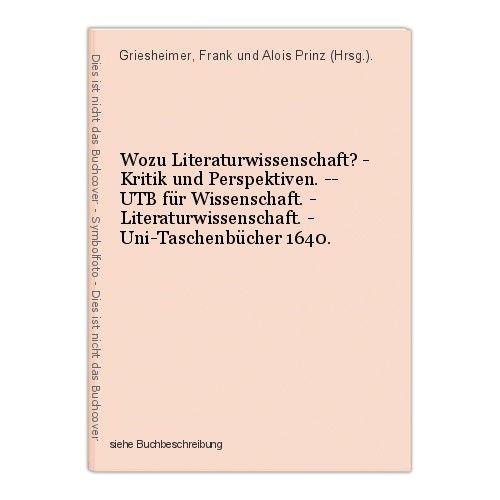 Wozu Literaturwissenschaft? - Kritik und Perspektiven. -- UTB für Wissenschaft.