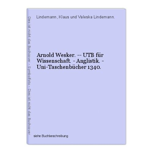 Arnold Wesker. -- UTB für Wissenschaft. - Anglistik. - Uni-Taschenbücher 1340. L