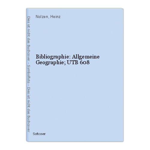 Bibliographie: Allgemeine Geographie; UTB 608 Nolzen, Heinz