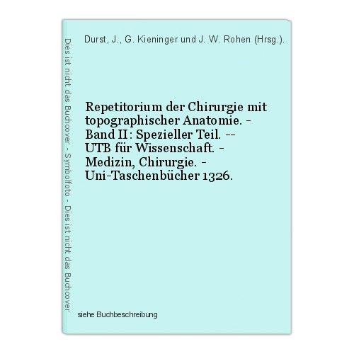 Repetitorium der Chirurgie mit topographischer Anatomie. - Band II: Spezieller T