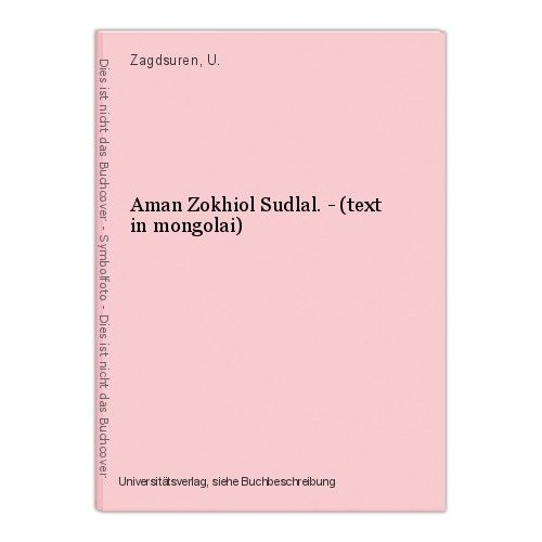 Aman Zokhiol Sudlal. - (text in mongolai) Zagdsuren, U. 0
