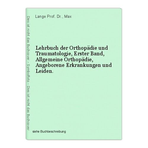 Lehrbuch der Orthopädie und Traumatologie, Erster Band, Allgemeine Orthopädie, A