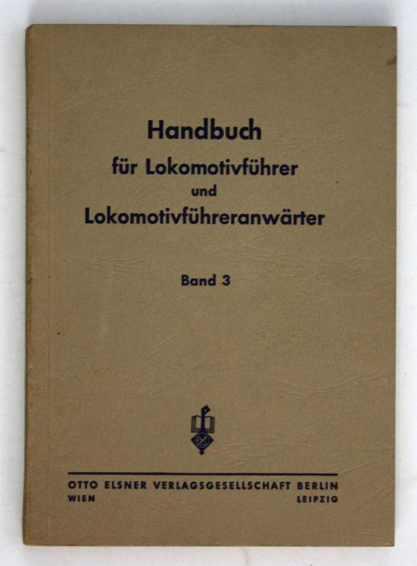 1944 Handbuch Lokomotivführer Band III Behandlung Betriebe 2 Auflage Eisenbahn 0
