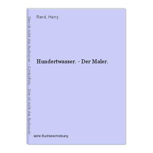 Hundertwasser. - Der Maler. Rand, Harry. 0