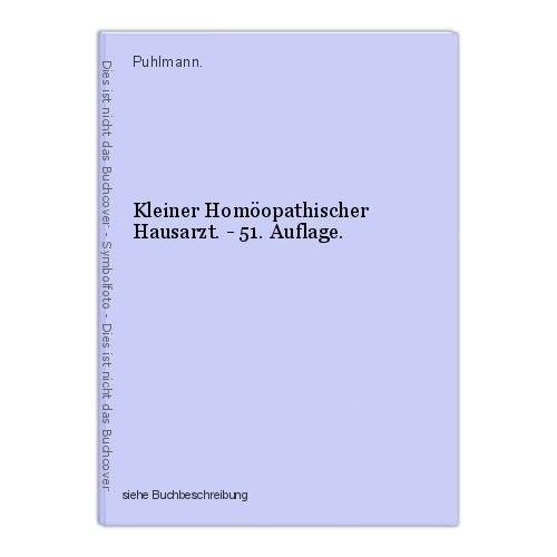 Kleiner Homöopathischer Hausarzt. - 51. Auflage. Puhlmann.