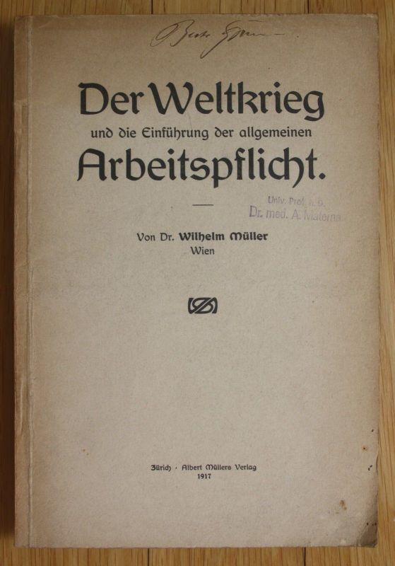 1917 Müller Weltkrieg und Einführung der allgemeinen Arbeitspflicht Arbeit 0