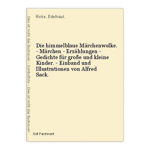 Die himmelblaue Märchenwolke. - Märchen - Erzählungen - Gedichte für große und k 0
