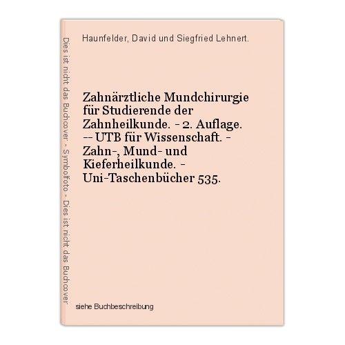 Zahnärztliche Mundchirurgie für Studierende der Zahnheilkunde. - 2. Auflage. -- 0