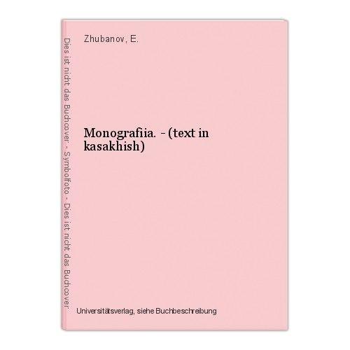 Monografiia. - (text in kasakhish) Zhubanov, E. 0