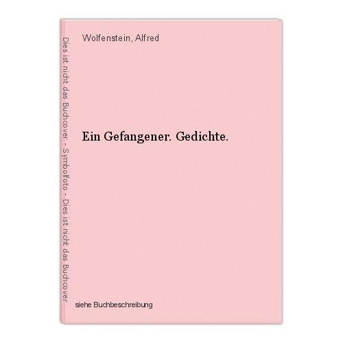 Ein Gefangener. Gedichte. Wolfenstein, Alfred 0
