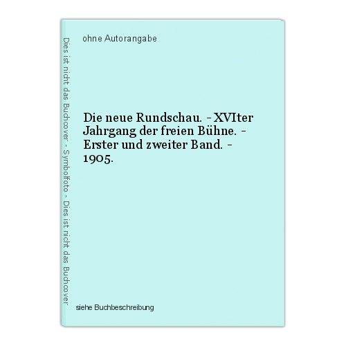 Die neue Rundschau. - XVIter Jahrgang der freien Bühne. - Erster und zweiter Ban