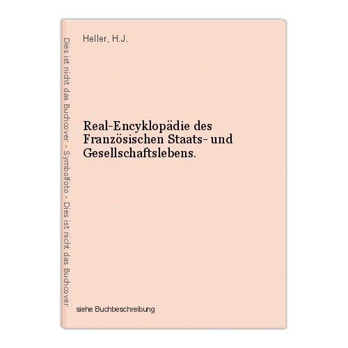 Real-Encyklopädie des Französischen Staats- und Gesellschaftslebens. Heller, H.J 0