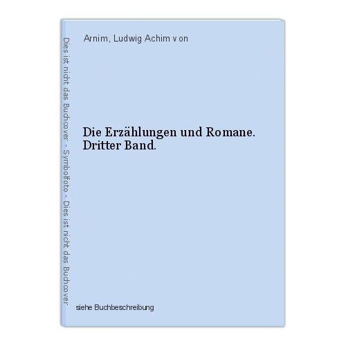 Die Erzählungen und Romane. Dritter Band. Arnim, Ludwig Achim von 0