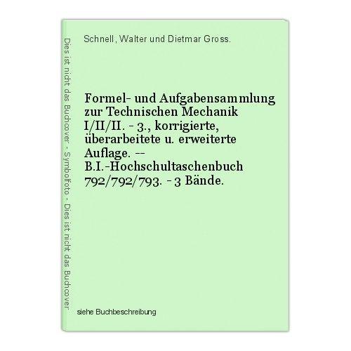 Formel- und Aufgabensammlung zur Technischen Mechanik I/II/II. - 3., korrigierte 0