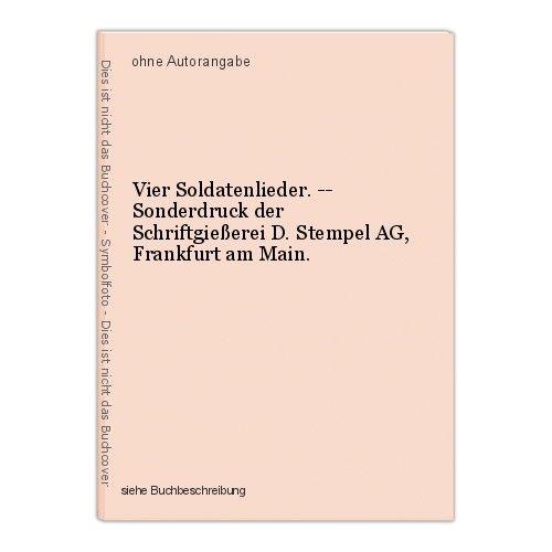 Vier Soldatenlieder. -- Sonderdruck der Schriftgießerei D. Stempel AG, Frankfurt 0