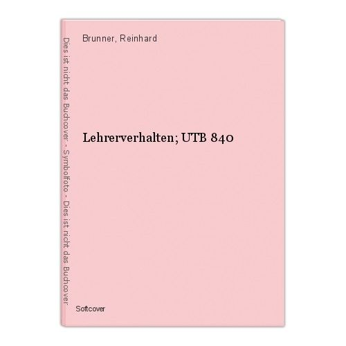 Lehrerverhalten; UTB 840 Brunner, Reinhard 0
