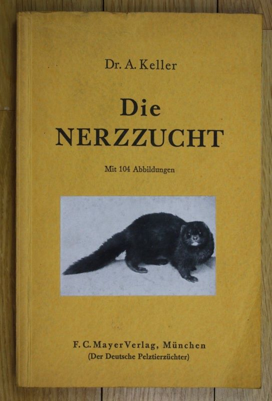 1941 Keller Die Nerzzucht Nerz Zucht Krankheiten von Nerzen 0