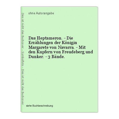 Das Heptameron. - Die Erzählungen der Königin Margarete von Navarra. - Mit den K 0