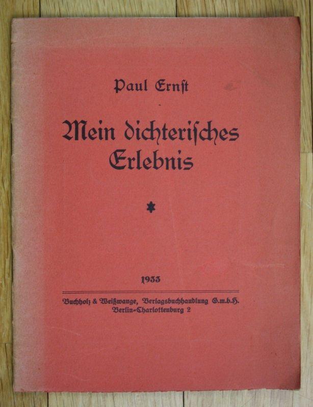 1933 Paul Ernst Mein dichterisches Erlebnis Erste Ausgabe EA 0