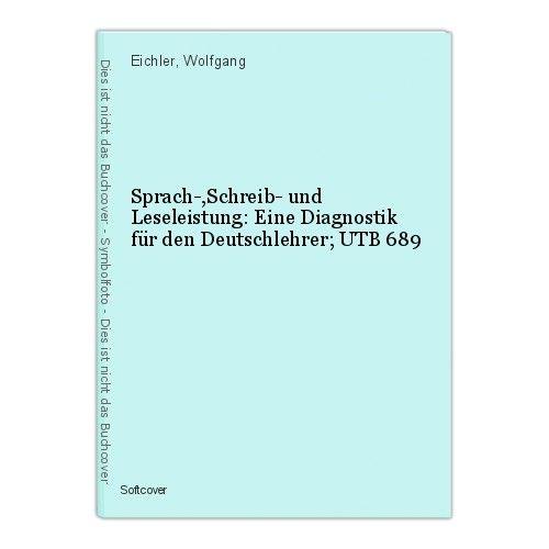 Sprach-,Schreib- und Leseleistung: Eine Diagnostik für den Deutschlehrer; UTB 68 0