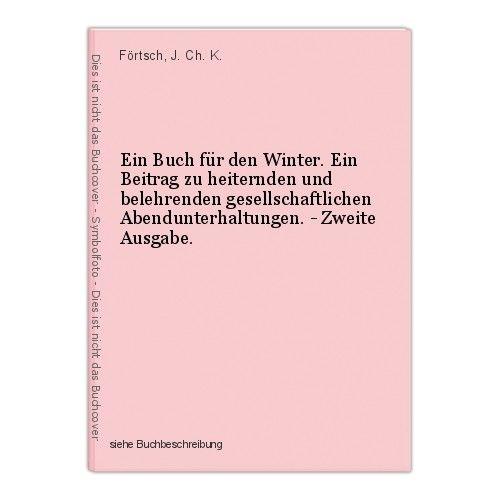 Ein Buch für den Winter. Ein Beitrag zu heiternden und belehrenden gesellschaftl 0