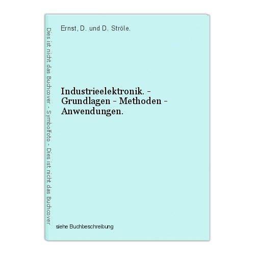Industrieelektronik. - Grundlagen - Methoden - Anwendungen. Ernst, D. und D. Str 0
