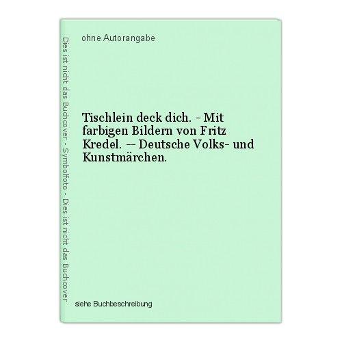 Tischlein deck dich. - Mit farbigen Bildern von Fritz Kredel. -- Deutsche Volks- 0