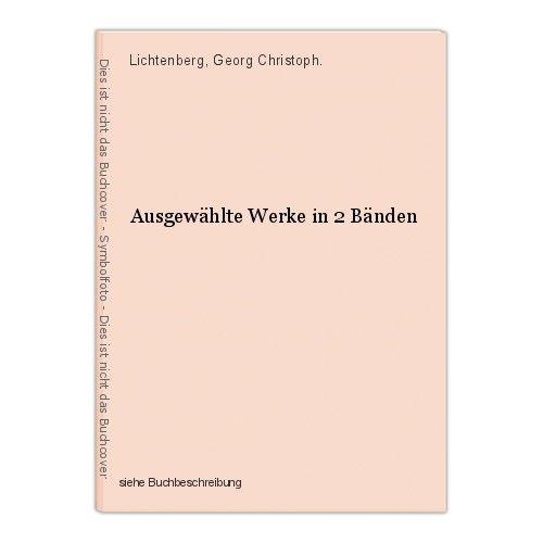 Ausgewählte Werke in 2 Bänden Lichtenberg, Georg Christoph. 0