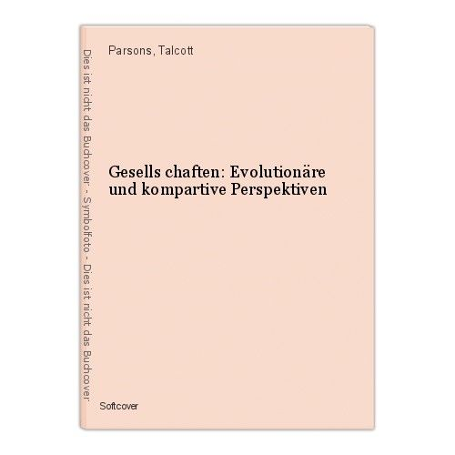 Gesells chaften: Evolutionäre und kompartive Perspektiven Parsons, Talcott 0