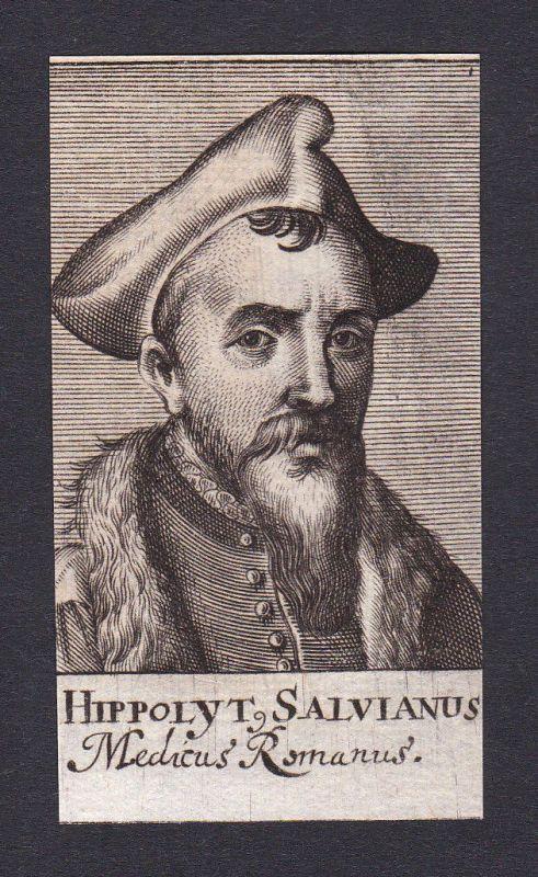 Hippolyt Salvianus / doctor Arzt Mediziner Rom Italien Portrait Kupferstich