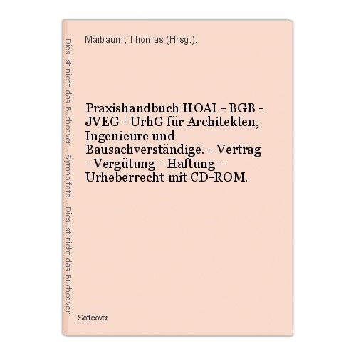 Praxishandbuch HOAI - BGB - JVEG - UrhG für Architekten, Ingenieure und Bausachv 0